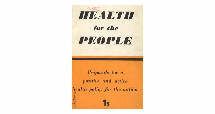 Liberal Party: Health for the People - Proposals for a Positive and Active Health Policy for the Nation (1942)